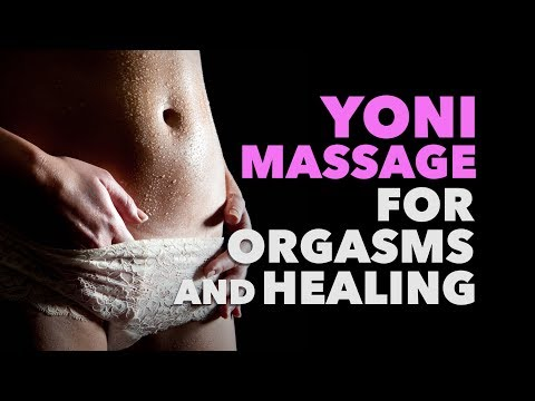 Yoni Massage for Orgasms and Healing