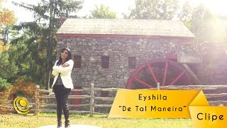 Eyshila - De Tal Maneira (Video Oficial)