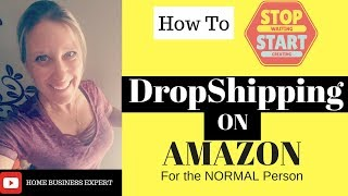 How to start a drop shipping business on Amazon - for the normal person