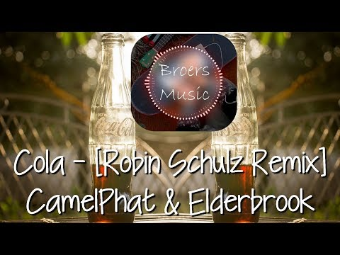 🎧 COLA - CAMELPHAT & ELDERBROOK (ROBIN SCHULZ REMIX) [Broers Music]