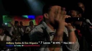 """Anthony Santos & Don MigueLo en Vivo """" 7 Locas """"@ NYC ~ Nov 2011 by HollaMann FILMS...in(HD)"""