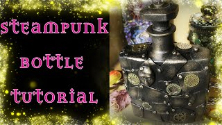 Steampunk Bottle Tutorial - Altered Art Tutorial - Decorated Bottle