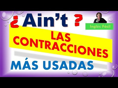 LAS CONTRACCIONES MÁS USADAS EN INGLÉS - INCLUYE LISTA - RE-EDITADA-INGLÉS FÁCIL