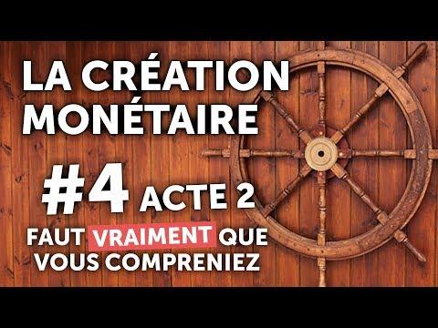 #4 Création monétaire : Le gouvernail de notre avenir - ACTE 2