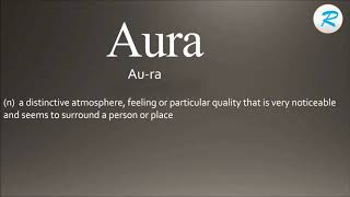 How to pronounce Aura  | Aura  Pronunciation | Aura  meaning | Aura  definition