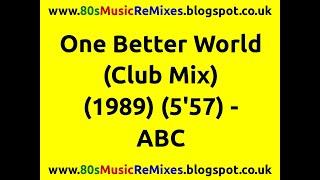 One Better World (Club Mix) - ABC | Blaze | 80s Dance Music | 80s Club Music | 80s Club Mixes