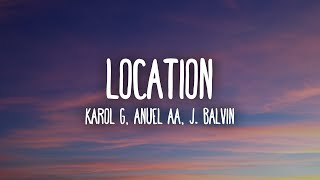 KAROL G, Anuel AA, J. Balvin - LOCATION (Letra/Lyrics)