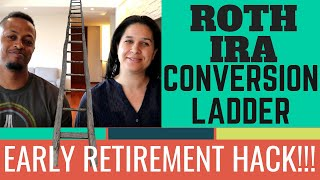 Accessing Retirement Accounts Early | Roth IRA Conversion Ladder Explained | Early Retirement Hack