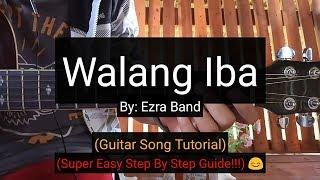 Walang Iba - Ezra Band(Full Song Guitar Tutorial)