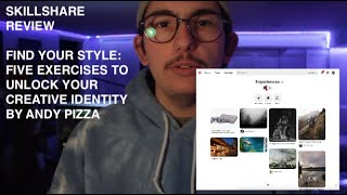 SKILLSHARE REVIEW OF ANDY PIZZA'S FIND YOUR STYLE: FIVE EXERCISES TO UNLOCK YOUR CREATIVE IDENTITY