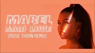 Mabel   Mad Love (Rosie Thorn Remix)
