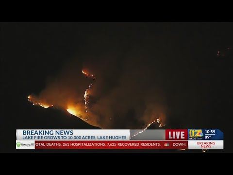 Lake Fire burns approximately 10,000 acres near Lake Hughes