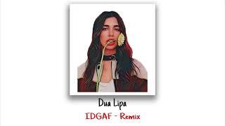 DUA LIPA -IDGAF (DTH REMIX)