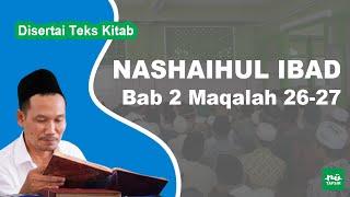 Kitab Nashaihul Ibad # Bab 2 Maqalah 26-27 # KH. Ahmad Bahauddin Nursalim