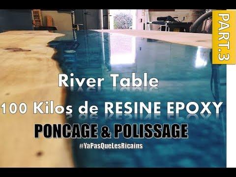 [PART.3/3] RIVER TABLE 100 KILOS : PONÇAGE POLISSAGE RESINE EPOXY RESIN MAKER By ADOPTEUNECAISSE® polissage - 0 - Tout savoir sur le polissage