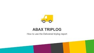How to use the delivered Triplog report