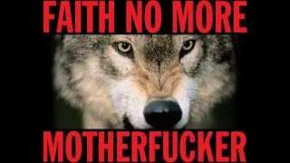 Faith No More - Motherfucker  S