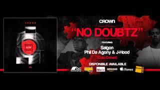 "CROWN  - ""NO DOUBTZ"" featuring Phil Da Agony, Saigon & J-Hood #PiecesToThePuzzle"
