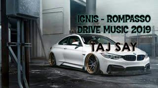 Супер музыка в машину  2019!! Ignis - ROMPASSO [drive music]
