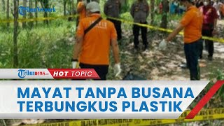 Fakta Mayat Perempuan Tanpa Busana yang Terbungkus Plastik di Grobogan, Pelaku adalah Kekasihnya