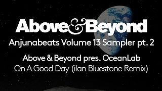 Above & Beyond pres. OceanLab - On A Good Day (ilan Bluestone Remix)