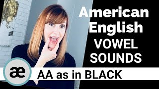 American English Vowel Sounds: /æ/, AA as in BLACK