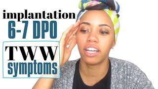 Implantation | Two Week Wait Symptoms 6 DPO | TTC 2018