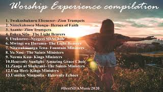 Best SDA Songs 2020 Worship Experience|Zion Trumpets Light Bearers The Saints Ministers and more.