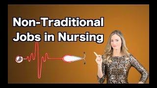 Inspiring Non Traditional Jobs in Nursing