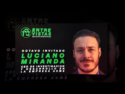 Entre Vistas Capítulo 8. Luciano Miranda