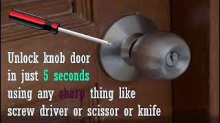 How to open locked door without key? Knob lock door unlock