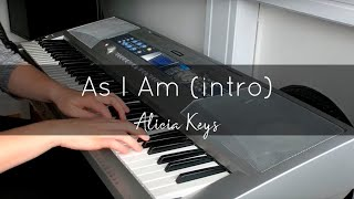 As I Am - Intro (Alicia Keys) Piano Cover