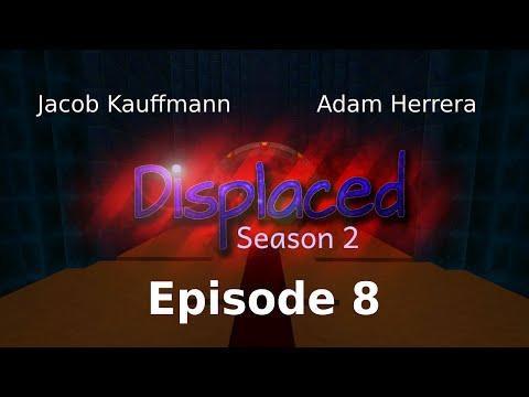 Episode 8 - Displaced (Season 2)