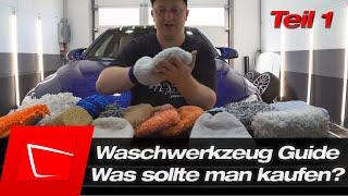 Das richtige Waschwerkzeug kaufen -  Mikrofaser? Schwamm? Wollhandschuh? XXL Guide Teil 1