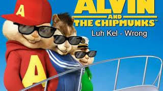 Luh Kel   Wrong (Chipmunk Version)
