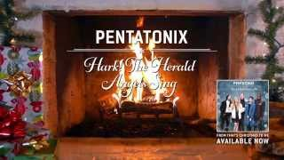 [Yule Log Audio] Hark! The Herald Angels Sing - Pentatonix