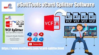 Split VCF file using vCard Splitter Software | eSoftTools Software