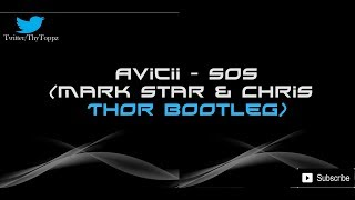 Avicii   SOS (Mark Star & Chris Thor Bootleg)