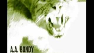 AA Bondy - Mightiest Of Guns