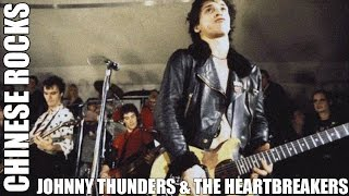 Johnny Thunders & The Heartbreakers - Chinese Rocks (1977)