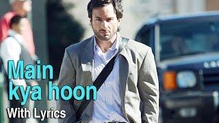 Main Kya Hoon   Full Song With Lyrics   Love Aaj   - YouTube