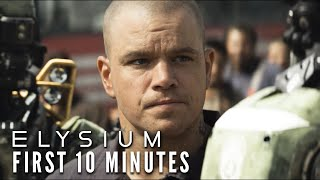 ELYSIUM (2013) - First 10 Minutes