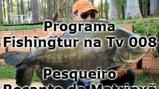 Recanto da Matrinxã - Programa Fishingtur na TV 008