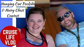CRUISE LIFE VLOG: Carnival Breeze: Relaxing Poolside & Hairy Chest Contest