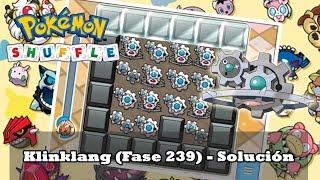 Klinklang  - (Pokémon) - Cómo completar la fase de Klinklang (Fase 239) - Pokémon Shuffle