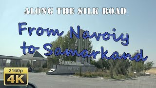 From Navoiy to Samarkand - Uzbekistan 4K Travel Channel