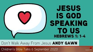 Hebrews 1: 1-4 - Jesus is God Speaking to Us - Kids' Bible Talks