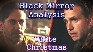 Black Mirror Analysis: White Christmas