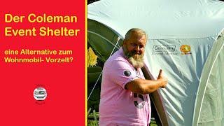 Coleman Event Shelter- eine Alternative zum Wohnmobil- Vorzelt?