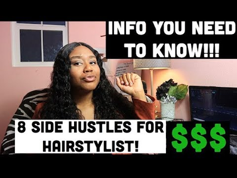 , title : '8 Side Hustles for HAIRSTYLIST 2020! How to grow your clientele fast!